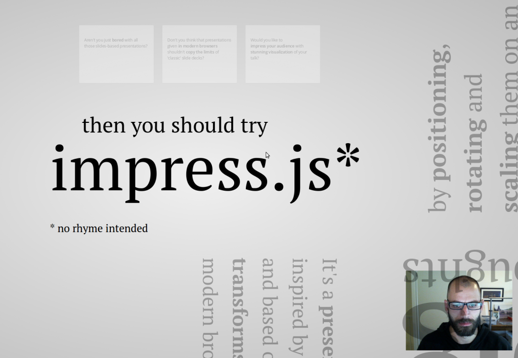 Live webcam of me practising presenting the standard impress.js demo!